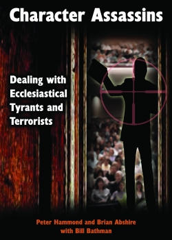 Character Assassins: Dealing with Ecclesiastical Tyrants and Terrorists